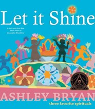 Let It Shine: Three Favorite Spirituals  -     By: Ashley Bryan     Illustrated By: Ashley Bryan