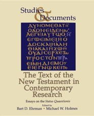 The Text of the New Testament in Contemporary Research: Essayson the Status Quaestionis  -     Edited By: Bart D. Ehrman, Michael William Holmes     By: Bart D. Ehrman(ED.) & Michael William Holmes(ED.)