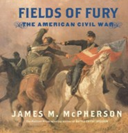 Fields of Fury  -     By: James M. McPherson