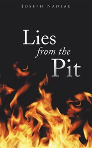 Lies from the Pit  -     By: Joseph Nadeau