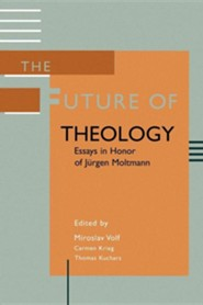 The Future of Theology: Essays in Honor of Jurgen Moltmann  -     Edited By: Miroslav Volf, Carmen Krieg, Thomas Kucharz     By: Miroslav Volf(ED.), Carmen Krieg(ED.) & Thomas Kucharz(ED.)