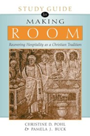 Making Room: Recovering Hospitality as a Christian TraditionStudy Guide Edition