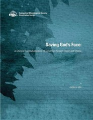Saving God's Face: A Chinese Contextualization of Salvation Through Honor and Shame  -     By: Jackson Wu