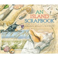 An Island Scrapbook: Dawn to Dusk on a Barrier Island  -     By: Virginia Wright-Frierson     Illustrated By: Virginia Wright-Frierson