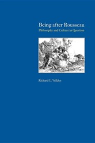 Being After Rousseau: Philosophy and Culture in Question, Edition 0002