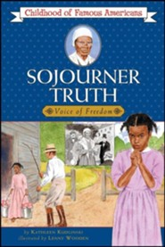 Sojourner Truth: Voice for Freedom  -     By: Kathleen V. Kudlinski     Illustrated By: Lenny Wooden