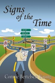 Signs of the Time  -     By: Connie Bertelsen Young