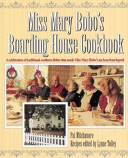 Miss Mary Bobo's Boarding House Cookbook: A Celebration of Traditional Southern Dishes That Made Miss Mary Bobo's an American Legend  -     Edited By: Lynne Tolley     By: Pat Mitchamore, Mary Bobo