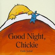 Good Night, Chickie  -     By: Emile Jadoul     Illustrated By: Emile Jadoul