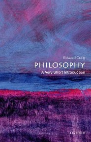 Philosophy: A Very Short Introduction  -     By: Edward Craig