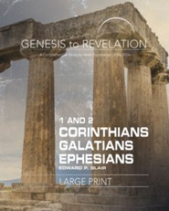 Genesis to Revelation: A Comprehensive Verse-by-Verse Exploration of the Bible - 1-2 Corinthians, Galatians, Ephesians, Participant Book (Large Print)