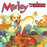 Marley: A Thanksgiving to Remember  -     By: John Grogan     Illustrated By: Richard Cowdrey, Rick Whipple