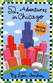 52 Adventures in Chicago Revised Edition