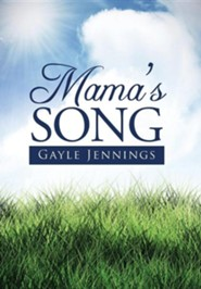 Mama's Song  -     By: Gayle Jennings