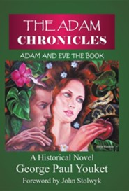 The Adam Chronicles: Adam and Eve the Book  -     By: George Youket