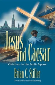 Jesus and Caesar: Christians in the Public Square