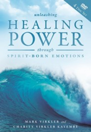 Unleashing Healing Power Through Spirit-Born Emotions (4 DVDs)