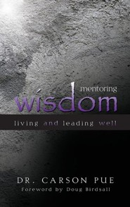 Mentoring Wisdom: Living and Leading Well