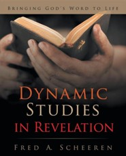 Dynamic Studies in Revelation: Bringing God's Word to Life