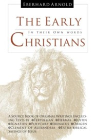 The Early Christians: In Their Own Words  -     By: Tertullian