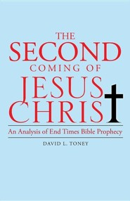 The Second Coming of Jesus Christ: An Analysis of End Times Bible Prophecy