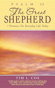 Psalm 23 the Great Shepherd: 7 Promises for Everyday Life Today