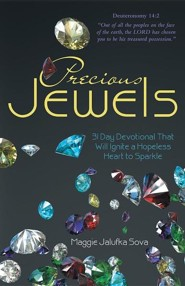Precious Jewels: 31 Day Devotional That Will Ignite a Hopeless Heart to Sparkle