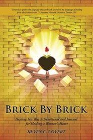 Brick by Brick: Healing His Way a Devotional and Journal for Healing a Woman's Heart