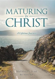 Maturing in Christ: A Lifetime Journey  -     By: Murl Silvey, Bev Silvey