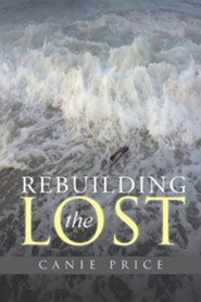 Rebuilding the Lost  -     By: Canie Price