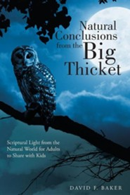 Natural Conclusions from the Big Thicket: Scriptural Light from the Natural World for Adults to Share with Kids