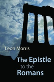 The Epistle to the Romans  -     By: Leon Morris