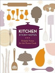 Kitchen Sticky Notes: Helpful Notes for the Home Cook  -     By: Chronicle Books