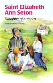 St Elizabeth Ann Seton: Daughter of America  -     By: Jeanne Marie Grunwell