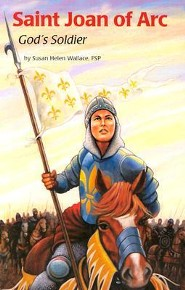 Saint Joan of Arc: God's Soldier
