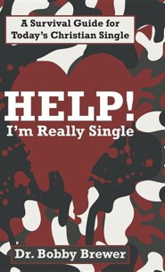 Help! I'm Really Single: A Survival Guide for Today's Christian Single  -     By: Bobby Brewer