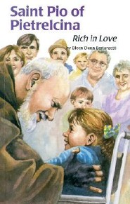 Saint Pio of Pietrelcina: Rich in Love