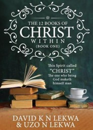 The 12 Books of Christ Within  -     By: David K.N. Lekwa, Uzo N. Lekwa
