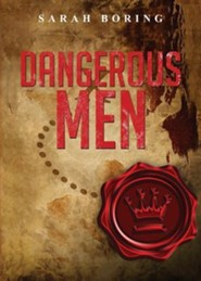 Dangerous Men  -     By: Sarah Boring
