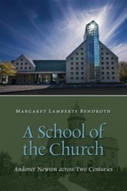 A School of the Church  -     By: Margaret Bendroth