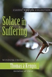 Solace in Suffering: Wisdom from Thomas a Kempis