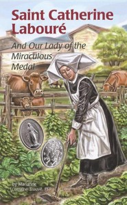 Saint Catherine Labourae: And Our Lady of the Miraculous Medal