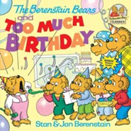 The Berenstain Bears and Too Much Birthday  -     By: Stan Berenstain, Jan Berenstain