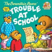 The Berenstain Bears and the Trouble at School  -     By: Stan Berenstain, Jan Berenstain