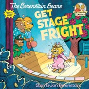 The Berenstain Bears Get Stage Fright  -     By: Stan Berenstain, Jan Berenstain