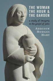 The Woman, the Hour, and the Garden: A Study of Imagery in the Gospel of John