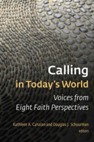Calling in Today's World: Voices from Eight Faith Perspectives