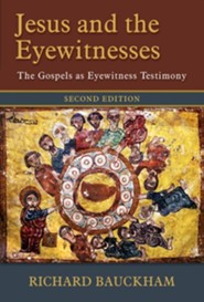 Jesus and the Eyewitnesses: The Gospels as Eyewitness Testimony, 2nd edition