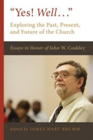 Yes! Well...: Exploring the Past, Present, and Future of the Church