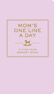 Mom's One Line a Day: A Five-Year Memory Book  -
